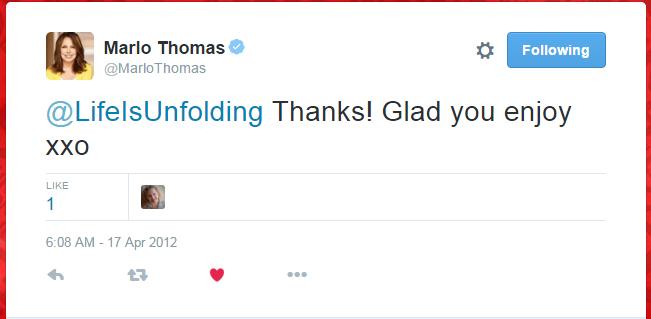 Marlo Thomas on Twitter    LifeIsUnfolding Thanks  Glad you enjoy xxo